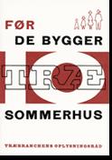 TRÆ 10, Før De Bygger Sommerhus