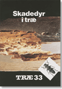 TRÆ 33, Skadedyr i Træ