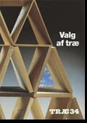 TRÆ 34, Valg af Træ