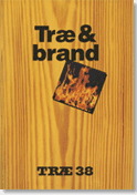 TRÆ 38, Træ & Brand