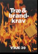 TRÆ 39, Træ & Brandkrav