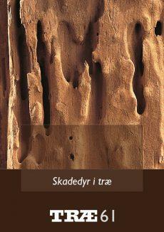 TRÆ 61 Skadedyr i træ