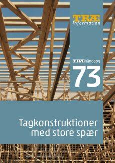 TRÆ 73 Tagkonstruktioner med store spær