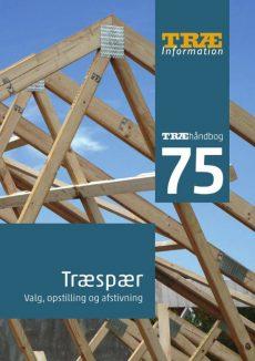 TRÆ 75 Træspær – Valg, opstilling og afstivning
