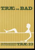 TRÆ 23, Træ og Bad