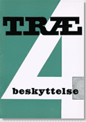 TRÆ 4, Træbeskyttelse